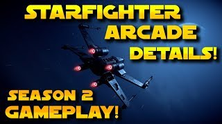 Star Wars Battlefront 2 - Starfighter Arcade Details + Season 2 Gameplay