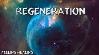 Regeneration || Full Body Healing Music & DNA Repair - 528 Hz Solfeggio Meditation Music