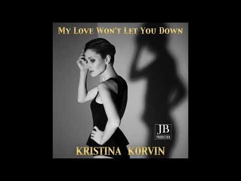 Kristina Korvin - My Love Won't Let You Down - Hit 80's
