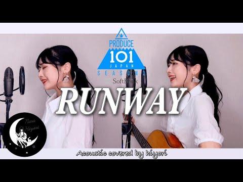 RUNWAY / PRODUCE 101 JAPAN SEASON2  Acoustic covered by hiyori 【 ギター弾き語り / 女性キー(+4) 】