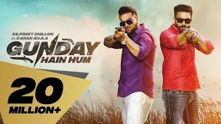 Gunday Hain Hum – Dilpreet Dhillon Ft Karan Aujla