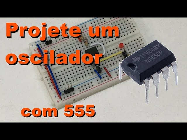 COMO PROJETAR UM OSCILADOR COM 555 | Conheça Eletrônica! #069