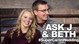 Ask J and Beth! Inside Out and #SuperCarlinWedding