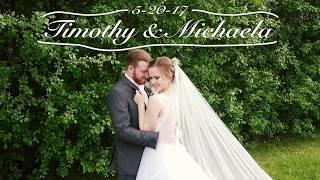 Timothy & Michaela 5-20-17 | Wedding Video