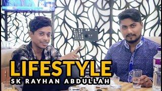 Live Lifestyle । Sk Rayhan Abdullah । Address । Family । Biography 2017