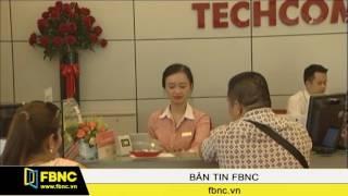 FBNC - Techcombank miễn phí cho các giao dịch trực tuyến