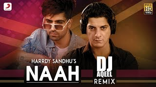 Naah Remix – Harrdy Sandhu – Dj Aqeel