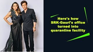 Here's how SRK-Gauri's office turned into quarantine facil..
