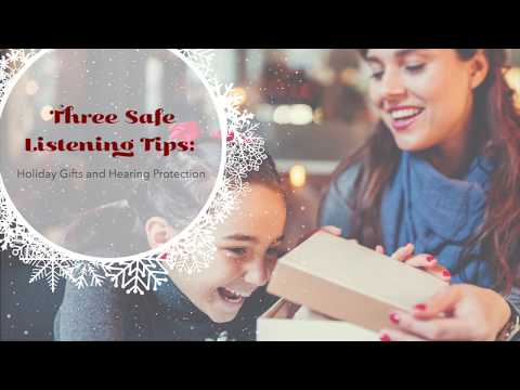 Safe Listening Tips: Holiday Gifts and Hearing Protection