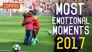Most Emotional Football Moments in 2017