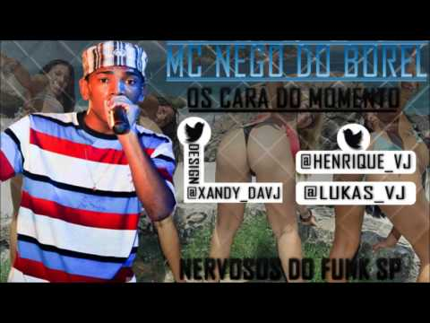 Baixar MC NEGO DO BOREL - OS CARA DO MOMENTO ( WEB VIDEO NERVOSOS DO FUNK SP )