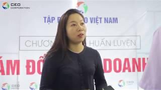 CẢM NHẬN CỦA HỌC VIÊN GIÁM ĐỐC KINH DOANH 16 - HỌC VIỆN CEO VIỆT NAM