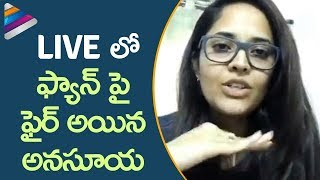 Anasuya Fires Back at a Fan on FB LIVE | Anasuya Bharadwaj Latest Interview | Telugu Filmnagar