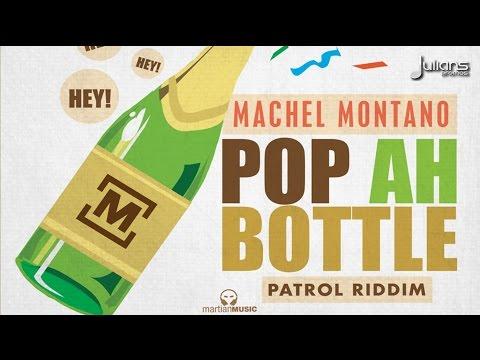 Machel Montano - Pop Ah Bottle (Patrol Riddim)