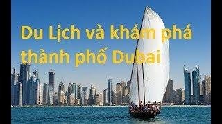 Du Lịch và khám phá thành phố Dubai   **NEW**