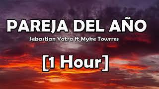 Sebastián Yatra ft Myke Towers - Pareja del Año (1 Hora)