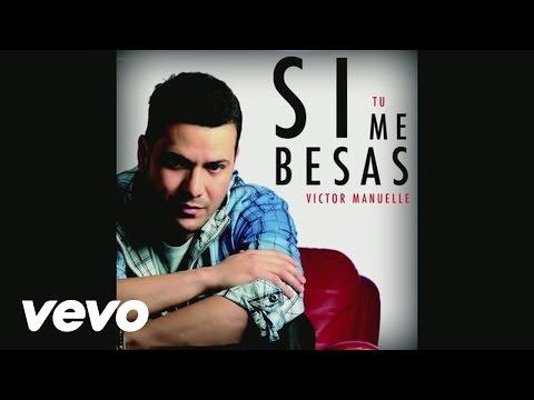 Victor Manuelle - Si Tú Me Besas (Audio)