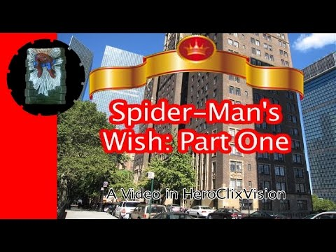 Spider-Man's Wish Part One (Thanksgiving 2015)  | HeroClixVison | Many Miniatures Theater