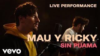 "Mau y Ricky - ""Sin Pijama"" Official Performance | Vevo"