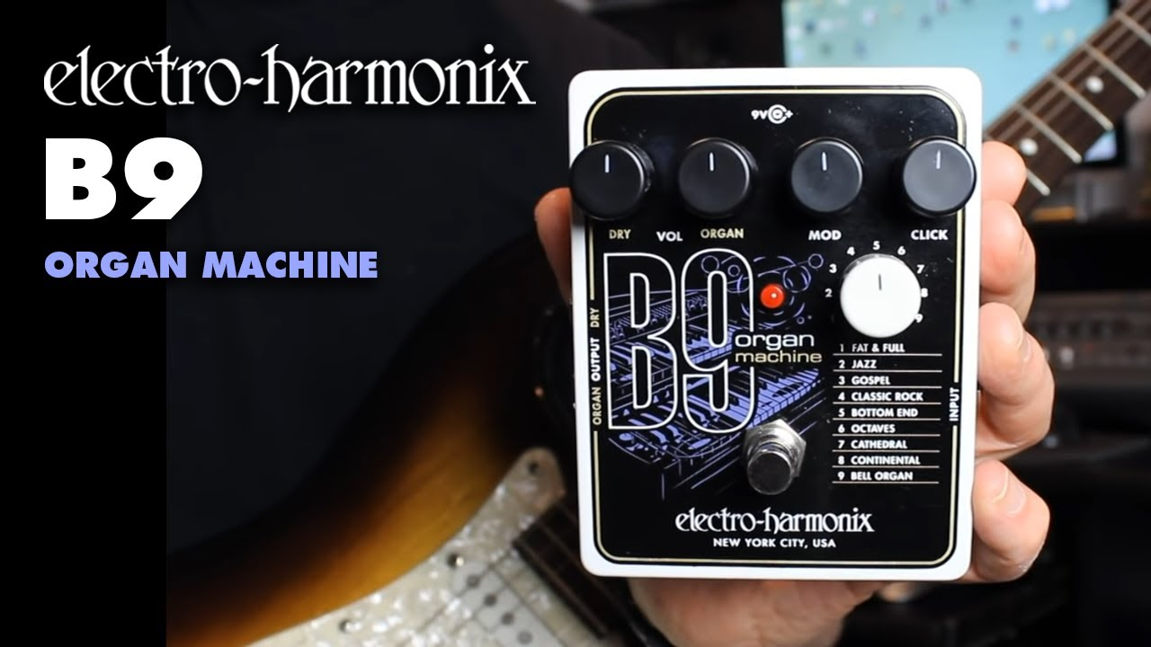electro harmonix b9 organ machine youtube. Black Bedroom Furniture Sets. Home Design Ideas