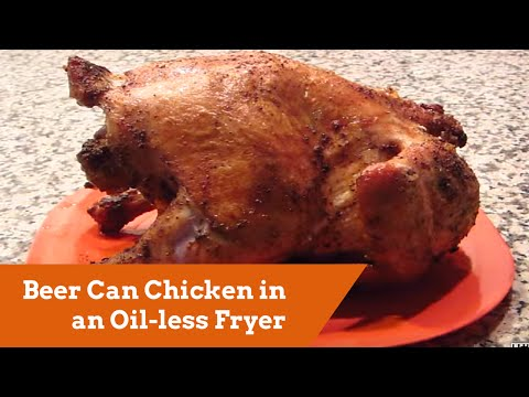 How to Make a Beer Can Chicken in a Big Easy Oil-less Fryer