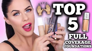 TOP 5 FULL COVERAGE FOUNDATIONS!! LONG WEARING & NON CAKEY!!