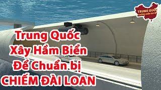 Đường Hầm Xuyên Biển để Trung Quốc Xâm Lược Đài Loan   Trung Quốc Không Kiểm Duyệ