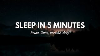 Sleep in 5 Minutes! Listen, relax and sleep FAST