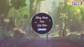 Hồng Nhan Xưa - Lưu Đào ( Htrol Remix ) OST Lang Nha Bảng ( Phan Thị Ngọc Ánh )