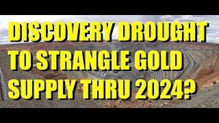 Gold Discovery Drought to Strangle Gold Supply for a Decade? | Rich Munson