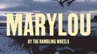 The Rambling Wheels - Marylou