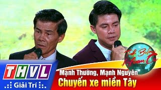 THVL | Tình Bolero hoan ca - Tập 10[7]: Chuyến xe miền Tây - Mạnh Thường, Mạnh Nguyên