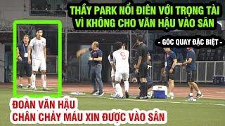 Đoàn Văn Hậu chảy máu đầu gối xin được vào sân, thầy Park nổi điên với trọng tài