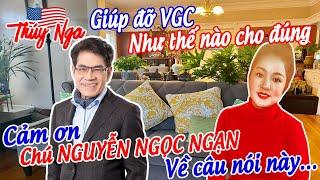 Giúp đỡ VGC như thế nào cho đúng? Cảm ơn chú Nguyễn Ngọc Ngạn về câu nói này... No.102