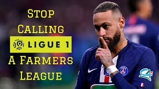 Why It's STUPID To Call Ligue 1 a Farmers League