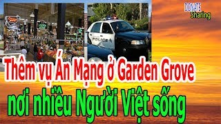 Th,ê,m v,ụ Á,n M,ạ,ng ở Garden Grove n,ơ,i nh,i,ề,u Người Việt s,ố,ng - Donate Sharing