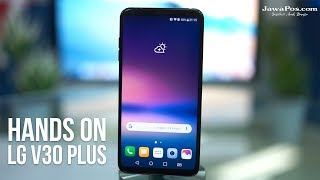 Hands On LG V30 Plus | Spesifikasi dan Performa