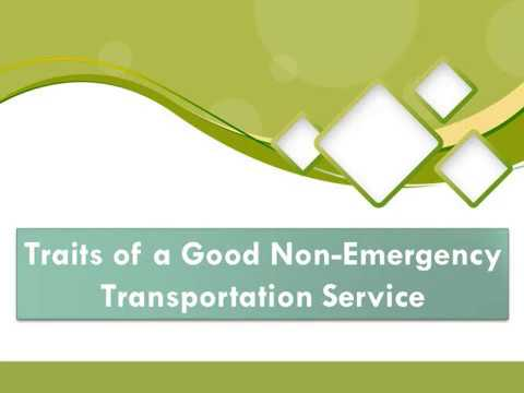 Traits of a Good Non-Emergency Transportation Service