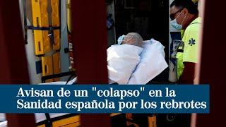"""Las sociedades médicas avisan de un """"colapso"""" en la Sanidad por los rebrotes de Covid-19"""