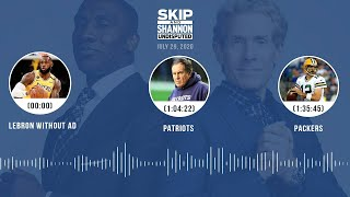 LeBron without AD, Patriots, Packers (7.29.20) | UNDISPUTED Audio Podcast