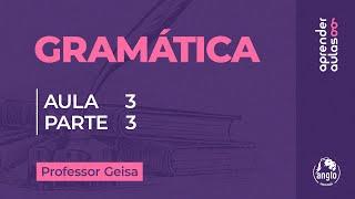 GRAM�TICA - AULA 3 - PARTE 3 - FORMA��O DE PALAVRAS: EXERC�CIOS. FON�TICA E FONOLOGIA