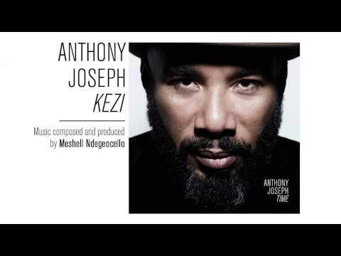 Anthony Joseph - Kezi (Lyrics in description) online metal music video by ANTHONY JOSEPH