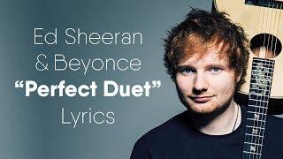 Ed Sheeran - Perfect Duet (ft. Beyoncé) (Lyrics)