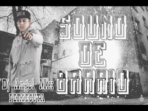 Persecuta (Remix - Dj Angel Mix) - SOUND DE BARRIO