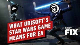 What Ubisoft's Open World Star Wars Game Means For EA - IGN Daily Fix
