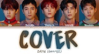 DAY6 (데이식스) - Cover (포장) (Color Coded Lyrics Eng/Rom/Han/가사)