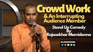 Crowd Work & An Interrupting Audience Member | Stand Up Comedy By Rajasekhar Mamidanna