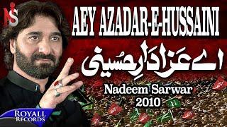 Nadeem Sarwar   Aey Azadar e Hussaini   2010