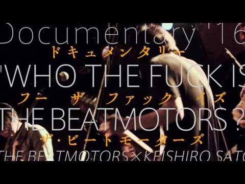 ザ・ビートモーターズ ライブドキュメンタリー #2 「WHO THE F××K IS THE BEATMOTORS?」