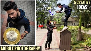 5 AMAZING Mobile Photography Tips And Tricks With Creative Ideas Step By Step In Hindi 2019